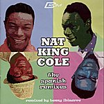 Lenny Ibizarre The Spanish Remixes (Nat King Cole remixed by Lenny Ibizarre)