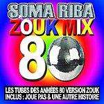 Soma Riba Zouk Mix 80
