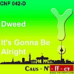 Dweed It´s Gonna Be Alright
