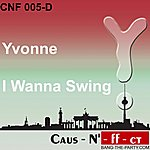 Yvonne I Wanna Swing