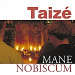 Taizé Mane Nobiscum