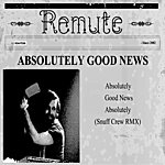 Remute Absolutely Good News