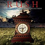 Rush Time Stand Still: The Collection