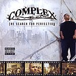 Complex The Search For Perfection (Parental Advisory)
