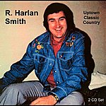 R Harlan Smith Uptown Classic Country
