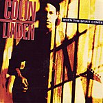 Colin Linden When The Spirit Comes