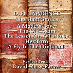 David Shaw-Parker Dh Lawrence - The Short Stories