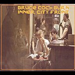 Bruce Cockburn Inner City Front (Deluxe Edition)