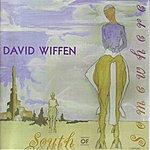 David Wiffen South Of Somewhere