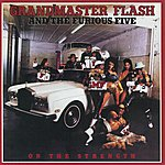 Grandmaster Flash & The Furious Five On The Strength