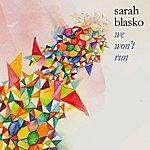 Sarah Blasko We Wont Run (2-Track Single)