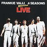 Frankie Valli & The Four Seasons Reunited Live