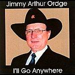 Jimmy Arthur Ordge I'll Go Anywhere