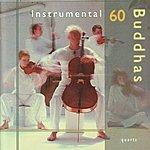 Instrumental 60 Buddhas