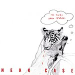 Neko Case Tigers Have Spoken