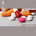 Sébastien Léger Take Your Pills (2-Track Single)