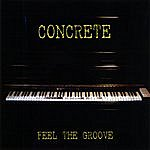Concrete Feel The Groove