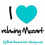 Wolfgang Amadeus Mozart Mozart : I Love Relaxing Mozart(Best Classical Music For Relaxation, Meditation And Deep Sleep)