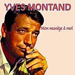 Yves Montand Mon Manège À Moi