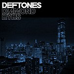Deftones Diamond Eyes (Single)