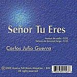 Carlos Guerra Señor Tu Eres (Espanol Version)