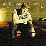Rob Thomas Someday EP