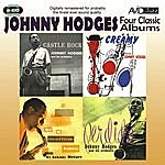 Johnny Hodges Four Classic Albums (Castle Rock / In A Mellow Tone / Perdido / Creamy) (Digitally Remastered)