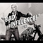 Pink Bad Influence (2-Track Single)