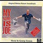 George Fenton My Name Is Joe