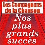 Les Compagnons De La Chanson Nos Plus Grands Succès