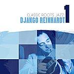 Django Reinhardt Classic Roots Jazz: Django Reinhardt Vol. 1