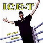 Ice-T That's How I'm Livin' (4-Track Maxi-Single)
