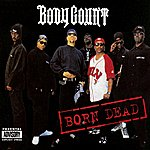 Body Count Born Dead (4-Track Maxi-Single) (Parental Advisory)