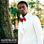 Aloe Blacc I Need A Dollar/Take Me Back
