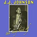 J.J. Johnson The Very Best Of