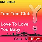 Tom Tom Club Love To Love You Baby