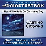 Casting Crowns I Heard The Bells On Christmas Day (Performance Tracks)