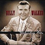 Billy Walker Billy Walker: Columbia Hits