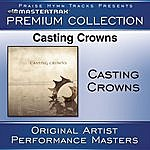 Casting Crowns Casting Crowns Premium Collection (Performance Tracks)
