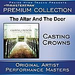 Casting Crowns The Altar And The Door Premium Collection (Performance Tracks)