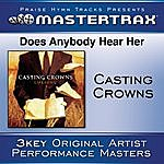 Casting Crowns Does Anybody Hear Her (Performance Tracks)