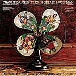 Charlie Daniels Te John, Grease, & Wolfman