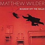 Matthew Wilder Bouncin' Off The Walls