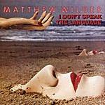 Matthew Wilder I Don't Speak The Language