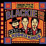 Blackie & The Rodeo Kings Swinging From The Chains Of Love (Best Of Collection)