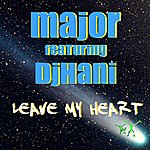 Major Leave My Heart (6-Track Maxi-Single)