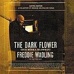 Freddie Wadling The Dark Flower (Den Mörka Blomman)