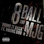 8Ball & MJG Bring It Back Feat. Young Dro