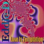 Eddie D Love Is Temptation (3-Track Maxi-Single)
