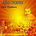 Tito Puente Cuban Nightmare